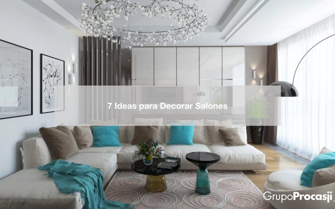 7 Ideas para Decorar Salones